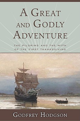 A Great and Godly Adventure  by  Godfrey Hodgson