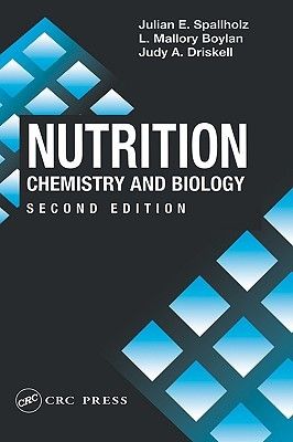 Nutrition: Chemistry and Biology  by  Julian E. Spallholz