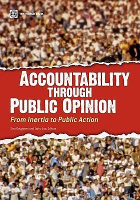 Accountability Through Public Opinion: From Inertia to Public Action Sina Odugbemi
