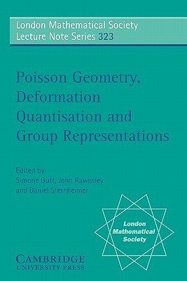 Poisson Geometry, Deformation Quantisation and Group Representations  by  J. Rawnsley