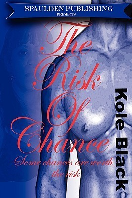 The Risk of Chance  by  Kole Black