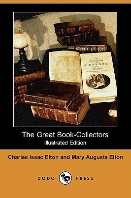 The Great Book-Collectors (Illustrated Edition) Charles Isaac Elton