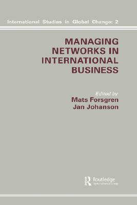 Managing Networks In International Business M. Forsgren