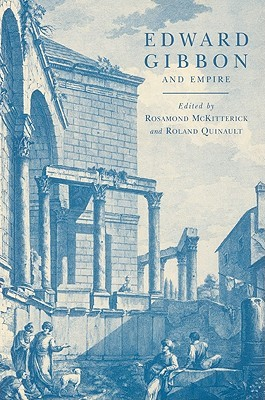 Edward Gibbon and Empire Rosamond McKitterick