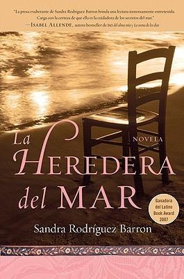 La Heredera del mar: Novela Sandra Rodriguez Barron
