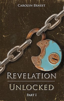 Revelation Unlocked Carolyn Ernest