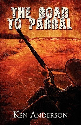 The Road to Parral  by  Ken Anderson