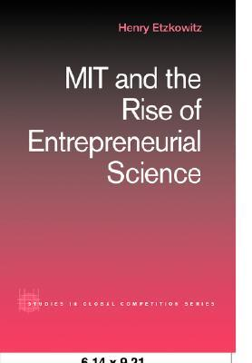 Mit and the Rise of Entrepreneurial Science Etzkowitz Henry