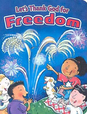 Lets Thank God for Freedom  by  Amy Beveridge
