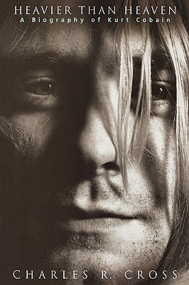 Here We Are Now: The Lasting Impact of Kurt Cobain  by  Charles R. Cross