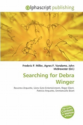 Searching for Debra Winger  by  Frederic P.  Miller