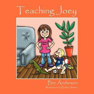 Teaching Joey  by  Bre Anderson