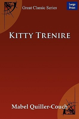 Kitty Trenire  by  Mabel Quiller-Couch