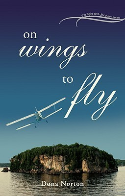 On Wings To Fly  by  Dona Norton