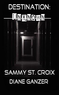 Destination: Unknown Sammy St. Croix