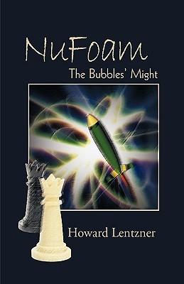 Nufoam: The Bubbles Might  by  Howard Lentzner