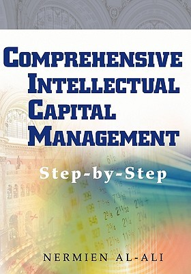 Comprehensive Intellectual Capital Management: Step-By-Step  by  Nermien Al-Ali