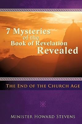 Seven Mysteries of the Book of Revelation Revealed  by  Minister Howard Stevens