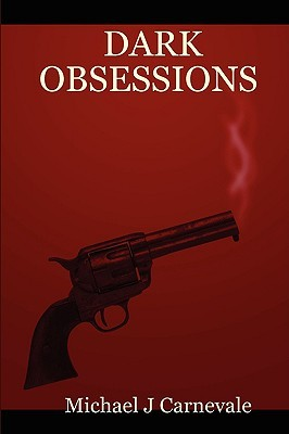 Dark Obsessions  by  Michael J. Carnevale