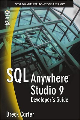 Sql Anywhere Studio 9 Developers Guide  by  Breck Carter