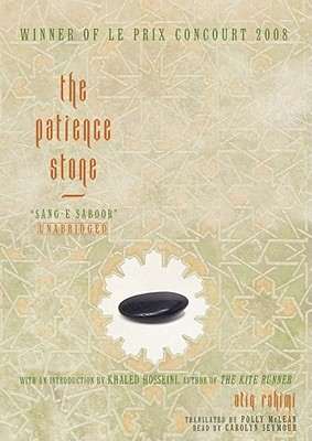 The Patience Stone: Sang-E Saboor  by  Atiq Rahimi
