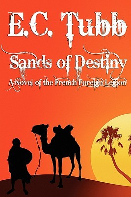 Sands of Destiny: A Novel of the French Foreign Legion E.C. Tubb