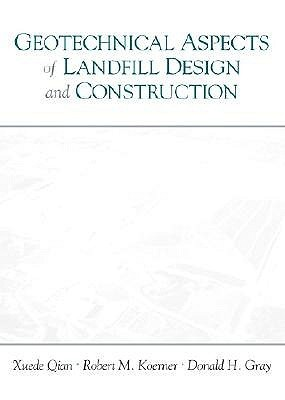 Geotechnical Aspects of Landfill Design and Construction Xuede Qian