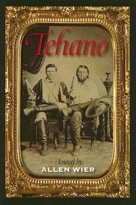 Tehano: A Novel  by  Allen Wier