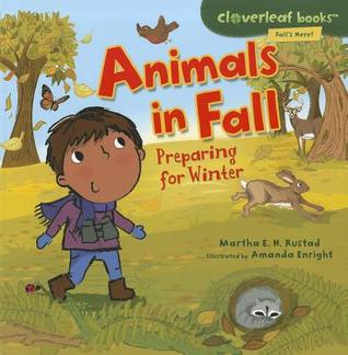 Animals in Fall Preparing for Winter  by  Martha E.H. Rustad