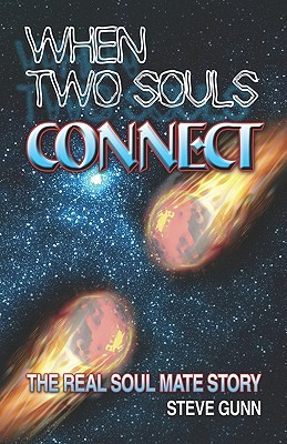 When Two Souls Connect: The Real Soul Mate Story Steve Gunn