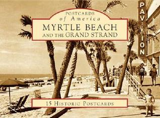 Myrtle Beach and the Grand Strand Susan Hoffer McMillan