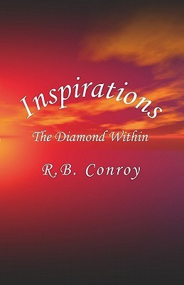 Inspirations: The Diamond Within  by  Rosemarie B Conroy