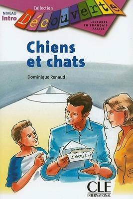 Chiens Et Chats: Niveau 0 - Intro  by  Dominique Renaud