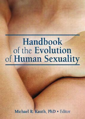 Handbook of the Evolution of Human Sexuality Michael R. Kauth