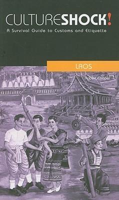 Culture Shock! Laos: A Survival Guide to Customs and Etiquette Robert Cooper
