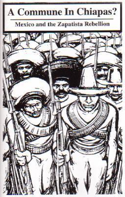 A Commune in Chiapas?: Mexico and the Zapatista Rebellion  by  Aufheben