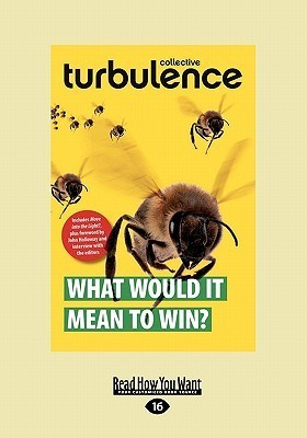 What Would It Mean to Win? (Large Print 16pt)  by  Turbulence Collective