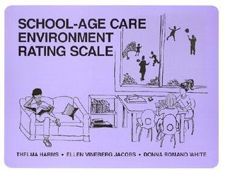 School Age Care Environment Rating Scale Thelma Harms