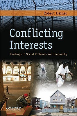 Conflicting Interests: Readings in Social Problems and Inequality  by  Robert Heiner
