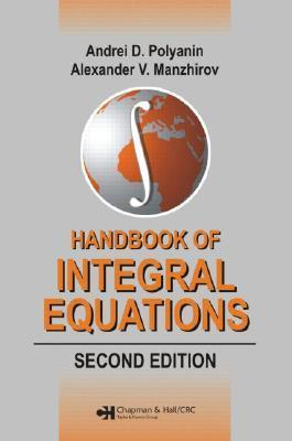 Handbook of Integral Equations (Handbooks of Mathematical Equations)  by  Andrei D. Polyanin