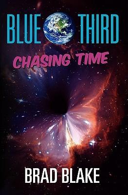 Blue Third - Chasing Time  by  Brad Blake