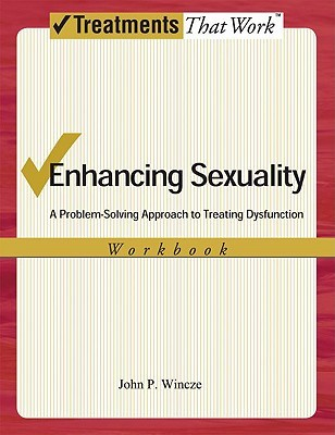 Sexual Dysfunction: A Guide for Assessment and Treatment John P. Wincze