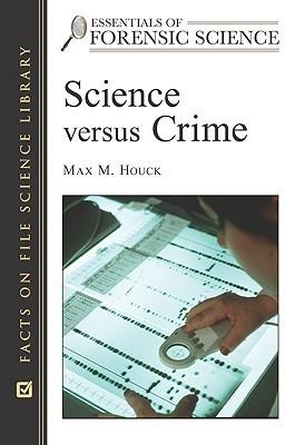 Science Versus Crime Max M. Houck