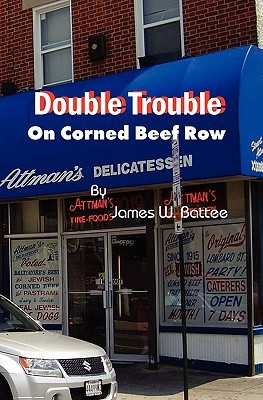 Double Trouble On Corned Beef Row  by  James W. Battee
