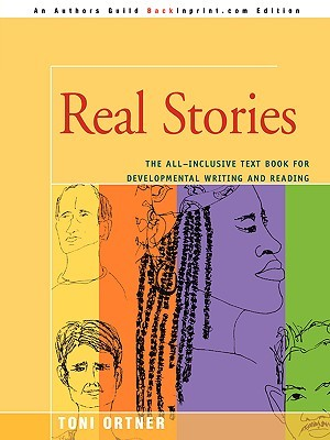 Real Stories: The All-Inclusive Text Book for Developmental Writing and Reading Toni Ortner
