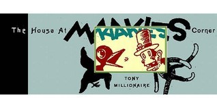The House at Maakies Corner  by  Tony Millionaire