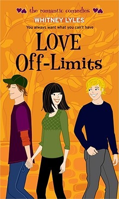 The Romantic Comedies: Love Off-Limits  by  Whitney Lyles