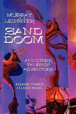 Sand Doom and Other Tales of Adventure Murray Leinster