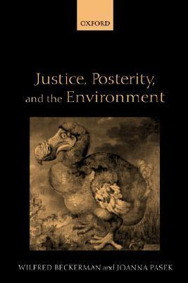 Justice, Posterity, and the Environment Wilfred Beckerman