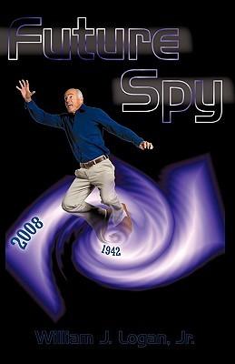 Future Spy  by  William J. Logan Jr.